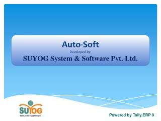 Auto-Soft Developed by: SUYOG System & Software Pvt. Ltd.