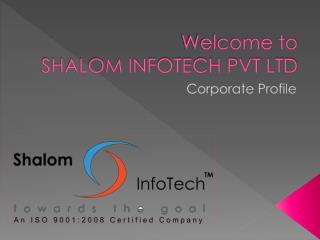 Welcome to  SHALOM INFOTECH PVT LTD