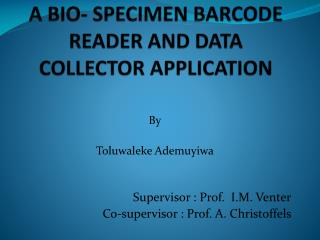 A bio- specimen barcode Reader and DATA collector application