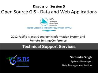 Discussion Session 5 Open Source GIS - Data and Web Applications