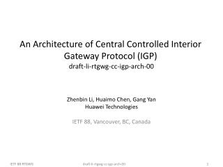 An Architecture of Central Controlled Interior Gateway Protocol (IGP)   draft-li-rtgwg-cc-igp-arch-00