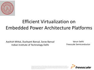 Efficient Virtualization on  Embedded Power Architecture Platforms