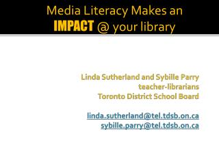 Media Literacy Makes an  IMPACT  @ your library