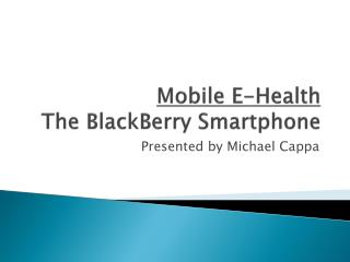 Mobile E-Health The BlackBerry Smartphone