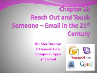 Chapter 23 Reach  Out and Touch Someone – Email in the 21 st  Century