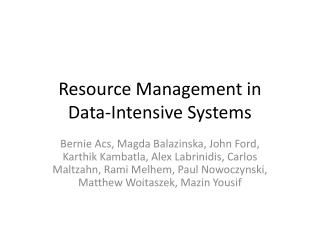Resource Management in  Data-Intensive Systems