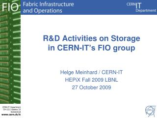 R&D Activities on Storage in CERN-IT's FIO group