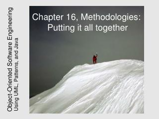 Chapter 16, Methodologies:  Putting it all together