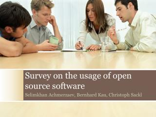 Survey on  the usage of  open  source software
