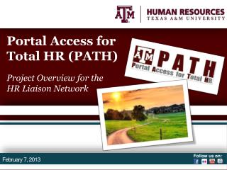Portal Access for Total HR (PATH)  Project Overview for the  HR Liaison Network