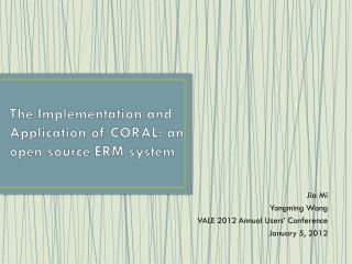 The Implementation and Application of CORAL:  an open source ERM system