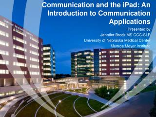 Communication and the iPad: An Introduction to Communication Applications