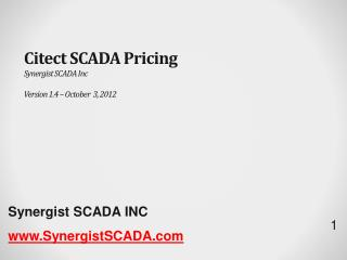 Citect  SCADA Pricing Synergist SCADA Inc Version  1.4 – October  3,  2012