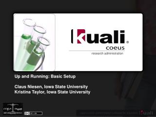 Up and Running: Basic Setup Claus Niesen, Iowa State University Kristina Taylor, Iowa State University