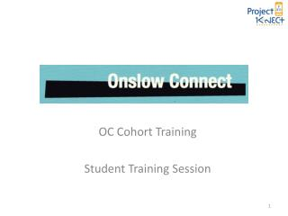 OC Cohort Training  Student Training Session