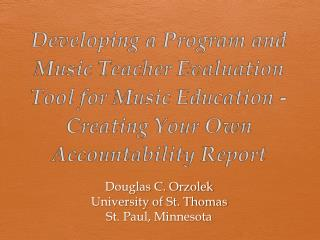 Developing a Program and Music Teacher Evaluation Tool for Music  Education -  Creating Your Own Accountability  Report