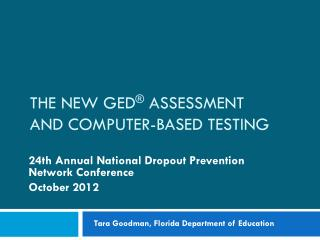 The New  GED ® Assessment and Computer-Based  TesTING