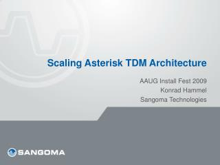 Scaling Asterisk TDM Architecture