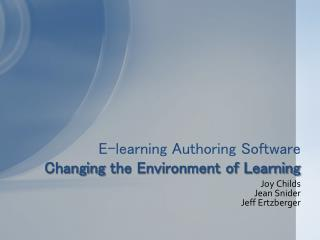 E-learning Authoring  Software  Changing  the Environment of Learning