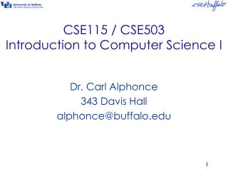 CSE115 / CSE503 Introduction to Computer Science I