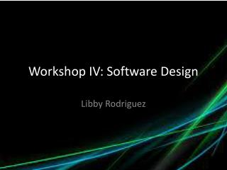 Workshop IV: Software Design