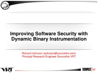 Improving Software Security with Dynamic Binary Instrumentation