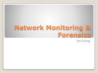 Network Monitoring &   Forensics