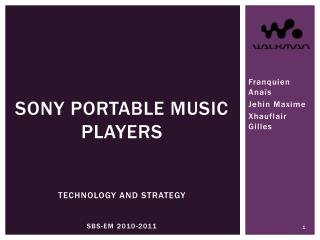 Sony portable music  players Technology  and  strategy SBS-EM 2010-2011