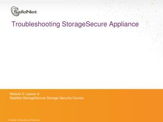 Troubleshooting StorageSecure Appliance