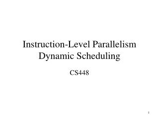 Instruction-Level Parallelism Dynamic Scheduling