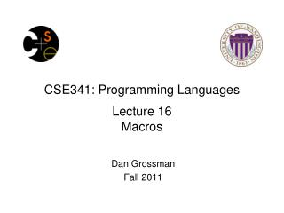 CSE341: Programming Languages Lecture 16 Macros
