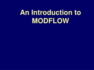An Introduction to MODFLOW
