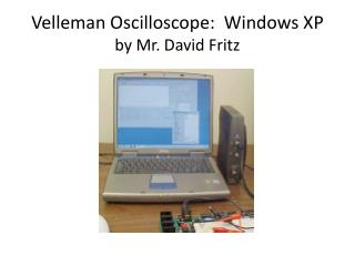 Velleman  Oscilloscope:  Windows  XP by Mr. David Fritz
