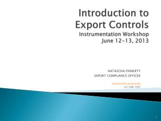 Introduction to  Export Controls Instrumentation Workshop June 12-13, 2013