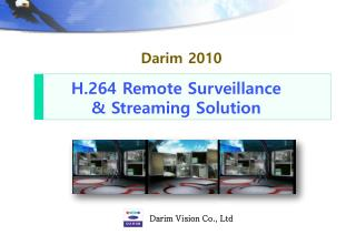 H.264 Remote Surveillance  & Streaming Solution