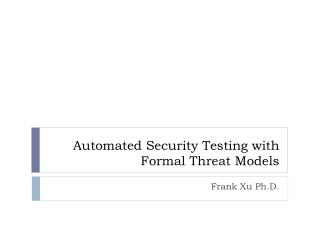 Automated Security Testing with Formal Threat Models