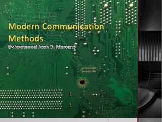 Modern Communication Methods