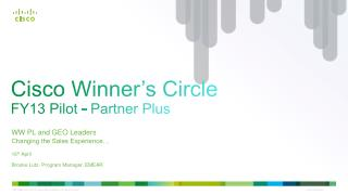 Cisco Winner's  Circle FY13  Pilot  -  Partner Plus