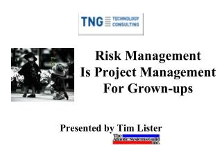 Risk Management Is Project Management For Grown-ups