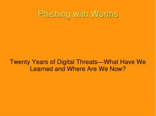 Phishing with Worms