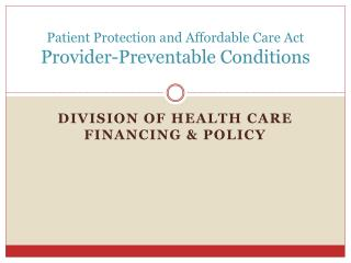 Patient Protection and Affordable Care Act Provider-Preventable Conditions