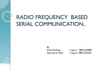 RADIO FREQUENCY  BASED SERIAL COMMUNICATION ..