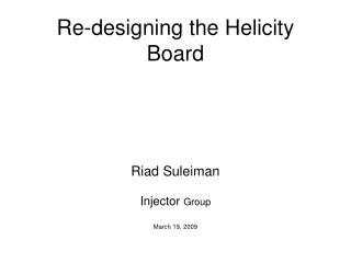 Re-designing the Helicity Board