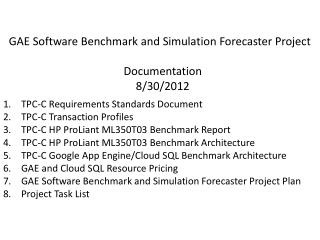 GAE Software Benchmark and Simulation Forecaster Project  Documentation 8/30/2012