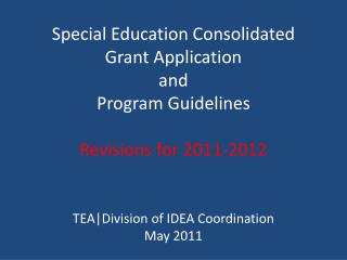 Special Education Consolidated Grant Application and Program Guidelines Revisions for 2011-2012