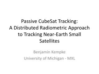 Passive  CubeSat  Tracking: A Distributed Radiometric Approach to Tracking Near-Earth Small Satellites