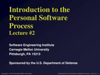 Introduction to the Personal Software Process  Lecture #2