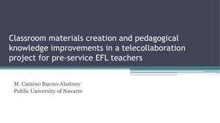 Classroom materials creation and pedagogical knowledge improvements in a  telecollaboration  project for pre-service EFL