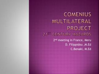 Comenius multilateral project 21 st  century hazards