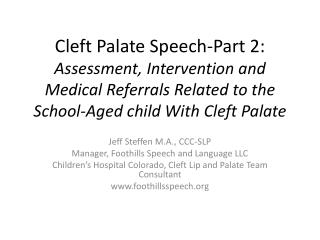 Cleft Palate Speech-Part 2: Assessment, Intervention and Medical Referrals Related to the School-Aged child With Cleft P